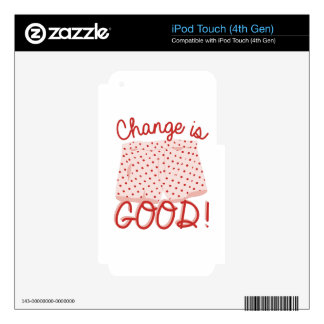 Change Is Good! Skin For iPod Touch 4G