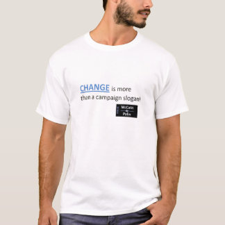 CHANGE is more than a campaign slogan (tshirt) whi T-Shirt