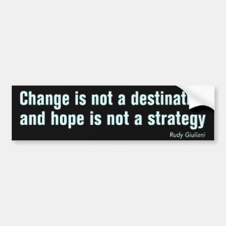 Change is not a destination Bumper Sticker Car Bumper Sticker
