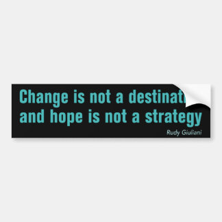 Change is not a destination bumpersticker bumper sticker