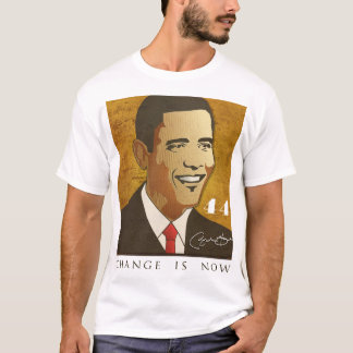 Change is now - Barack Obama - 44th President T-Shirt