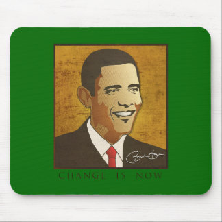 Change is now - Barack Obama Mouse Pad