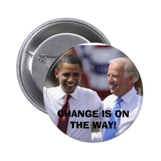 CHANGE IS ON THE WAY! PINBACK BUTTON