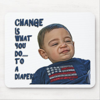 Change is what you do... to a diaper! mouse pad