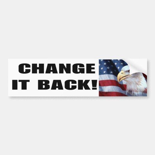 Change it Back! Bumper Sticker