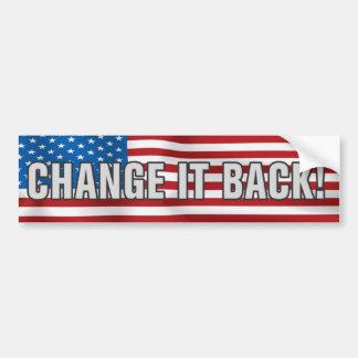 Change It Back Bumper Sticker Car Bumper Sticker