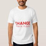 Change It Back, Please Tee Shirts