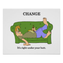 change-its-right-under-your-butt poster