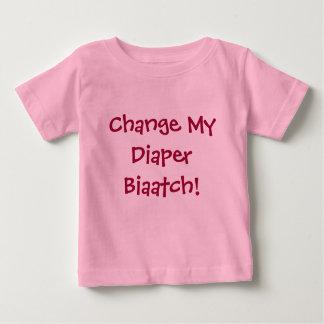 Change My Diaper Biaatch! T-shirt