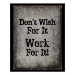 Change Text -  Don't Wish for It Work for It Poster