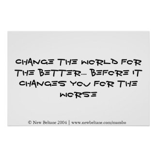 Change the World for the better Poster