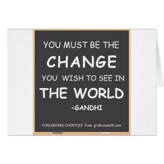 CHANGE THE WORLD-GANDHI CARD