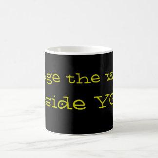Change The World Inside YOU Coffee Mug