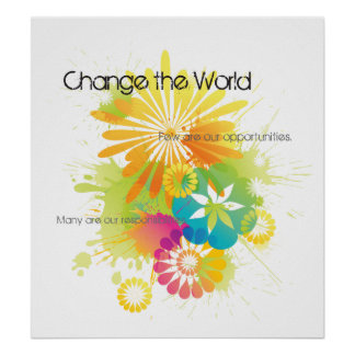 Change the World Poster! Poster