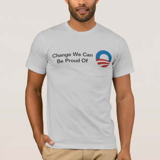 Change We Can Be Proud Of T-Shirt