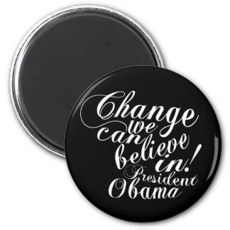 Change We Can Believe In 2 Inch Round Magnet