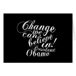 Change We Can Believe In Greeting Card