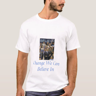 Change We Can Believe In - Customized T-Shirt