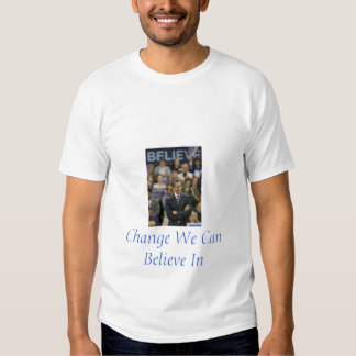 Change We Can Believe In - Customized Tee Shirt
