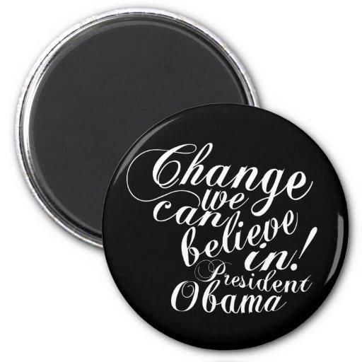 Change We Can Believe In Fridge Magnet