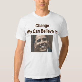 """Change We Can Believe In"" T-Shirt"