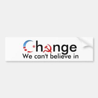 Change we can't believe in bumper sticker