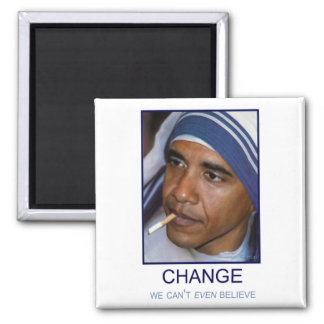 Change We Can't Even Believe 2 Inch Square Magnet