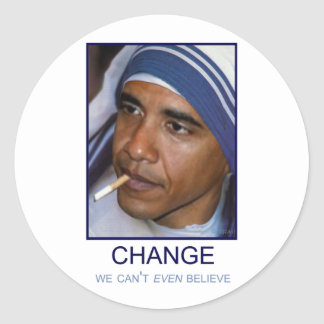 Change We Can't Even Believe Classic Round Sticker