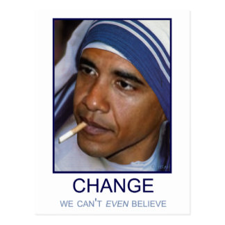 Change We Can't Even Believe Postcard