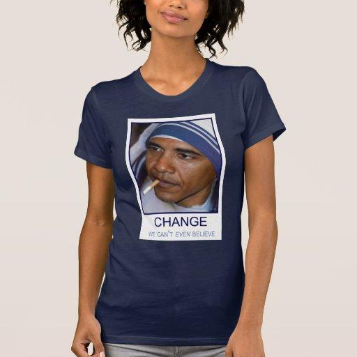 Change We Can't Even Believe Tshirt