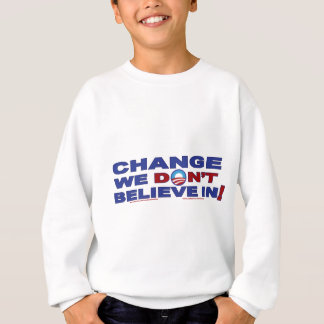 Change-we-don't-believe-in Sweatshirt