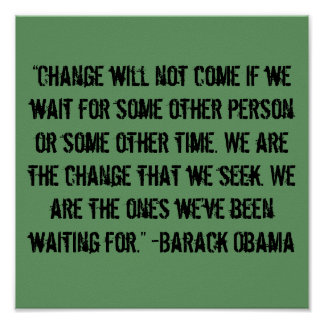 """Change will not come…"" Barack Obama Quote Poster"