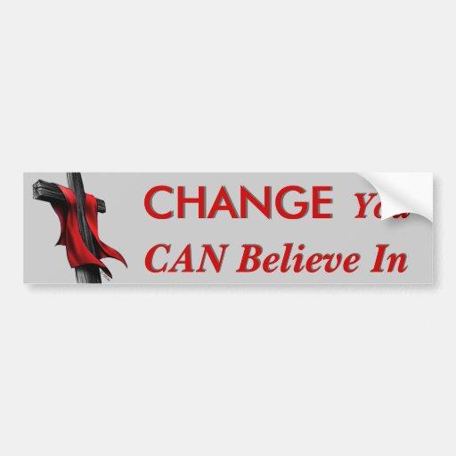Change You CAN Believe In Bumper Sticker