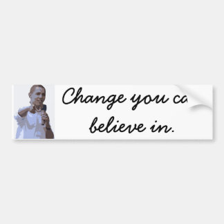 Change you can believe in bumper stickers