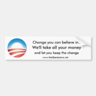 Change you can believe in... bumper sticker
