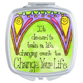 Change Your Life Compact Mirror