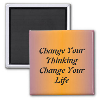 Change Your Thinking Change Your Life 2 Inch Square Magnet