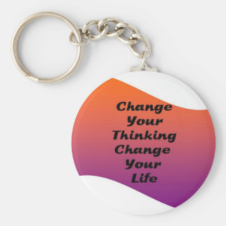 Change Your Thinking Change Your Life Keychain