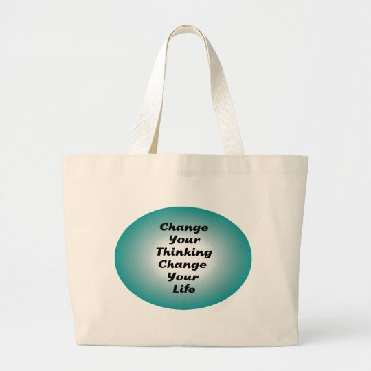 Change Your Thinking Change Your Life Large Tote Bag