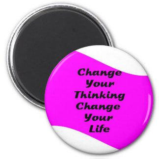 Change Your Thinking Change Your Life Fridge Magnet