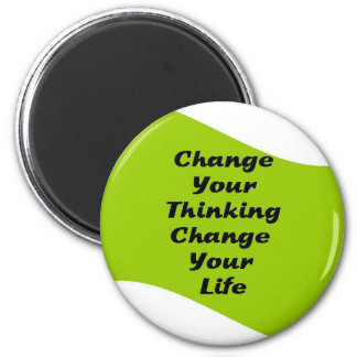 Change Your Thinking Change Your Life Magnets