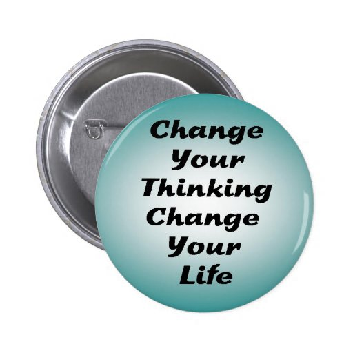 Change Your Thinking Change Your Life Pins