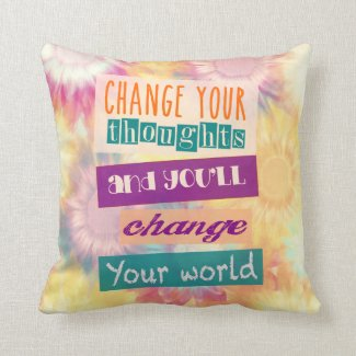 Change your thoughts and you change your world throw pillow