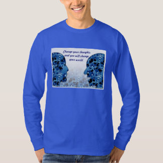 Change your thoughts --Tshirt T-Shirt