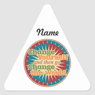 Change Yourself and then go Change the World Triangle Sticker