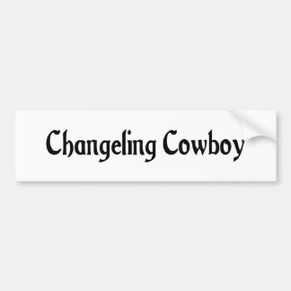 Changeling Cowboy Bumper Sticker Car Bumper Sticker