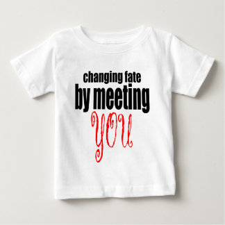 changing fate meeting you flirting technique prom baby T-Shirt