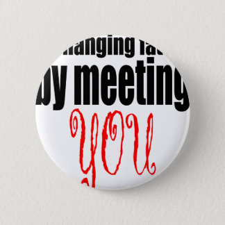 changing fate meeting you flirting technique prom pinback button