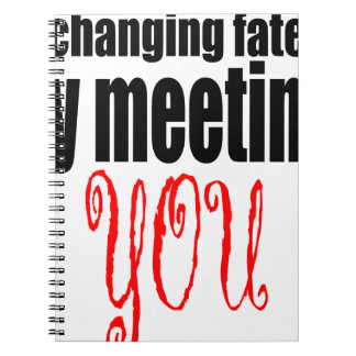 changing fate meeting you flirting technique prom spiral notebook