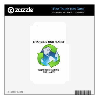 Changing Our Planet Requires Changing Our Habits iPod Touch 4G Skin